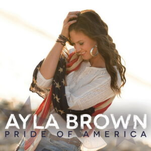 Ayla-Brown-Pride-of-America-Single
